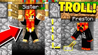 TROLLING MY SISTER IN MINECRAFT! (GONE WRONG!)