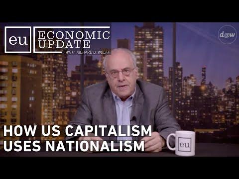 Economic Update: How US Capitalism Uses Nationalism