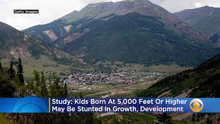 Study: Children Born At 5,000 Feet Or High May Be Stunted In Growth And Development