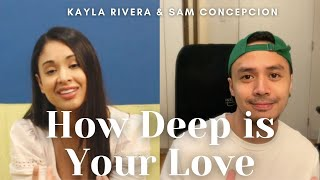 How Deep is Your Love (cover) - Sam Concepcion and Kayla Rivera