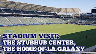 STADIUM VISIT: The StubHub Center: The Home of LA Galaxy, in Los Angeles, USA