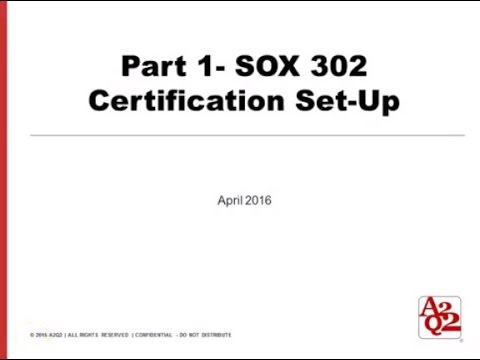 #31   Part 1 - SOX 302 Certification Set-up - YouTube