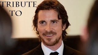 Tribute To Christian Bale