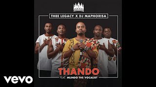 Thee Legacy, DJ Maphorisa   Thando Ft. Mlindo The Vocalist (Official Video)