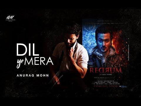 'DIL YEH MERA' - REDRUM || Anurag Mohn || Lyrical Video | Vibhav Roy, Saeeda Imtiaaz (2018)