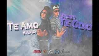 Te Amo Te Odio - Kario & Yaret