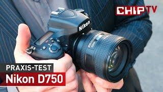 Nikon D750 - Praxis-Test deutsch   CHIP