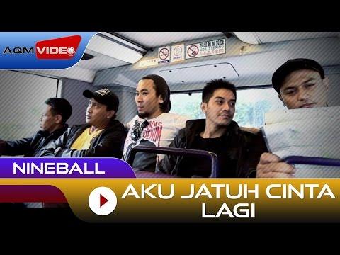 Nineball - Aku Jatuh Cinta Lagi   Official Video