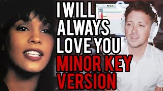 """I Will Always Love You"" (MINOR KEY VERSION)"