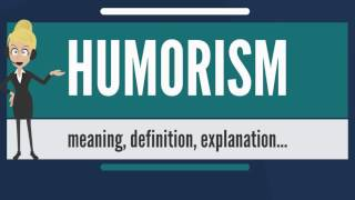 What is HUMORISM? What does HUMORISM mean? HUMORISM meaning, definition & explanation