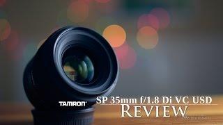 Tamron SP 35mm  f/1.8 Di VC USD Review