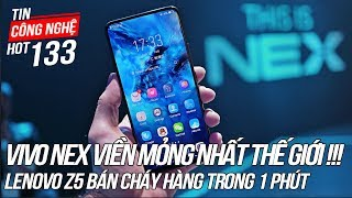 Vivo NEX - Smartphone viền mỏng nhất thế giới ra mắt   Tin Công Nghệ Hot Số 133