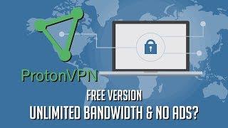 ProtonVPN: Best Free VPN for Unlimited Bandwidth & Ad Free