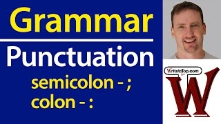 Punctuation: the Semicolon (;) & Colon (:)