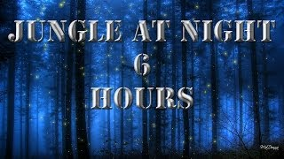 Gambar cover Relaxing Nature Sounds 2 - Jungle At Night | 6 Hours