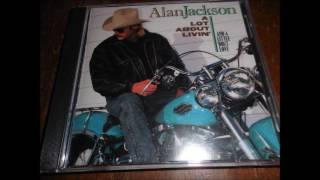 I Don't Need The Booze (To Get A Buzz On) - Alan Jackson