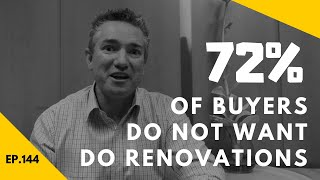 Ep144. 72% Of Buyers Do No Want To Do Renovations?