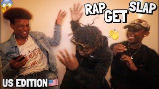 If You RAP You Get SLAPPED🤭✋(US EDITION)🇺🇸 (W/ Ks ldn & Ronzo)