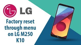 How to Factory Reset through menu on LG K10 M250?