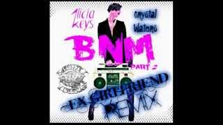 "Mighty Fuzz Young Remix -- Alicia Keys & Crystal Waters --""B.n.M (Ex-Girlfriend Remix)"""