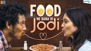 Food Ne Banadi Jodi | Wirally Originals | Tamada Media