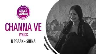Channa Ve Lyrics - B Praak - Sufna - YouTube