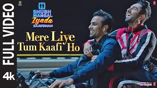Full Video: Mere Liye Tum Kaafi Ho| Shubh Mangal Zyada Saavdhan | Ayushman K, Jeetu |Tanishk- Vayu