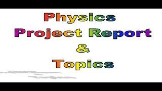 isc physics project topics 2018 - मुफ्त ऑनलाइन