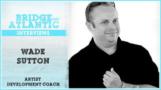 From Music PR to the Writing Process:  Bridge the Atlantic interviews Wade Sutton