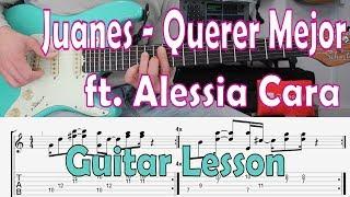 Juanes, Querer Mejor Ft  Alessia Cara, Guitar Lesson, Lección De Guitarra, Tutorial