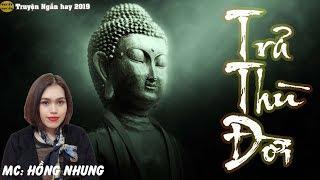 MC Hồng Nhung | Truyện Ngắn - Đứa C.on Ngoài Giá Thú - Trả T.hù Đời | Nghiện Truyện