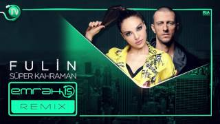 Fulin - Süper Kahraman (Emrah Is Remix)