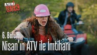 Nisan'ın ATV ile imtihanı - Acil Aşk Aranıyor 6. Bölüm