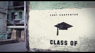 Cort Carpenter Class Of (Graduation Song)