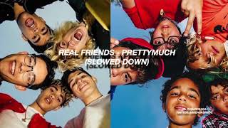 PRETTYMUCH   Real Friends (slowed Down)