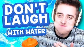 Try Not To Laugh Challenge (WITH WATER)