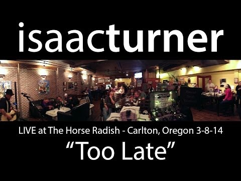 """Too Late"" by Isaac Turner LIVE at The Horse Radish  Mar 8, 14"