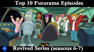 Top 10 Futurama (Revived Series) Episodes