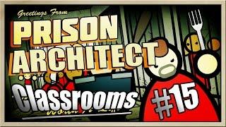 Prison Architect - [MEGAMAX! - Part 15] - Classrooms