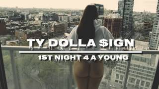 Ty Dolla $ign - 1st Night 4 A Young (Remix) Ft. Trey Songz & Kirko Bangz