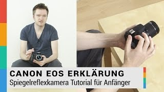 Canon EOS DSLR Erklärung für Anfänger - Spiegelreflexkamera Tutorial - 700D - HD