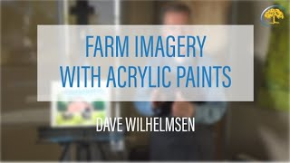 Dave Wilhelmsen Teaches How to Paint Farm Imagery with Acrylic Paints