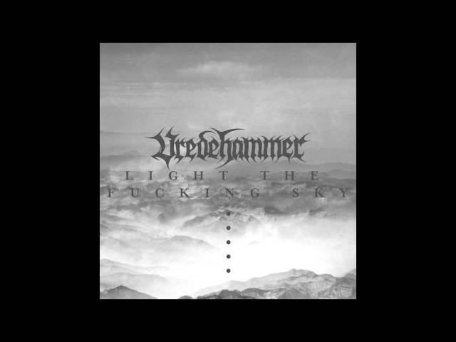 Vredehammer – Light The Fucking Sky