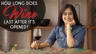 How long does wine last once opened ? | The Perfect Pour