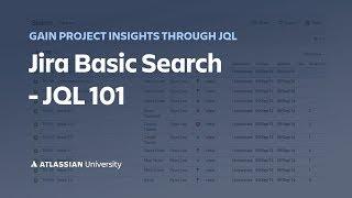 Jira Basic Search - JQL 101