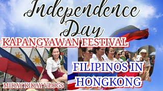 PHILIPPINE INDEPENDENCE DAY 121st PROCLAMATION ANNIVERSARY|  KAPANGYAWAN FESTIVAL|CELEBRATION/HK
