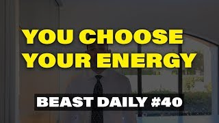 You Choose Your Energy