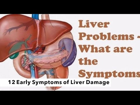 Video 12 Early Symptoms Of Liver Damage