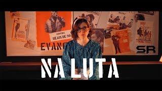 Evang ft. Reais de 90 - NA LUTA (video oficial)