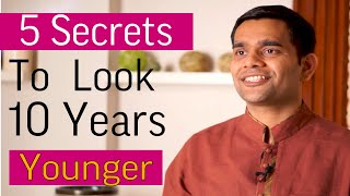 How To Look 10 Years younger |Dr. Vivek Joshi